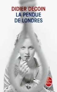 Didier Decoin - La pendue de Londres.