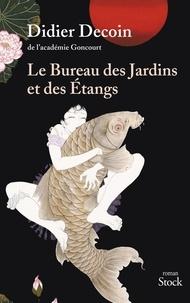 Didier Decoin - Le bureau des jardins et des étangs.