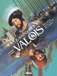Didier Decoin et Florence Fantini - Le Sang des Valois Tome 1 : L'Homme du fleuve.