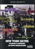 Didier Delinotte - New York Sixties - De Simon & Garfunkel au Velvet underground.