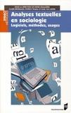 Didier Demazière et Claire Brossaud - Analyses textuelles en sociologie - Logiciels, méthodes, usages.