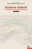Didier Demazière et Morgan Jouvenet - Andrew Abbott et l'héritage de l'école de Chicago (volume 2).