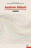 Didier Demazière et Morgan Jouvenet - Andrew Abbott et l'héritage de l'école de Chicago - Tome 1.