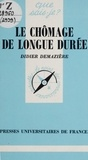Didier Demazière et Paul Angoulvent - Le chômage de longue durée.