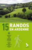 Didier Demeter - 15 randos en Ardenne - Tome 1.