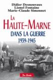 Didier Desnouvaux et Lionel Fontaine - La Haute-Marne dans la guerre 1939-1945.