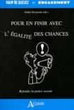 Didier Desponds - Pour en finir avec l'égalité des chances - Refonder la justice sociale.