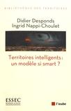 Didier Desponds et Ingrid Nappi-Choulet - Territoires intelligents : un modèle si smart ?.