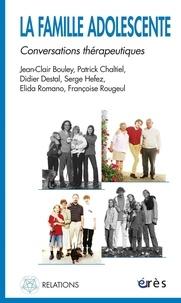 Didier Destal et Serge Hefez - La famille adolescente - Conversations thérapeutiques.