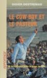 Didier Destremau - Le Cow-boy et le Pasteur ou les États-Unis après la guerre du Golfe.