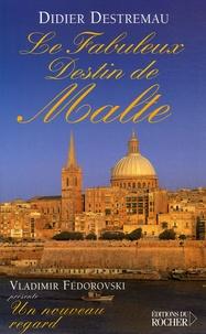 Didier Destremau - Le fabuleux destin de Malte.