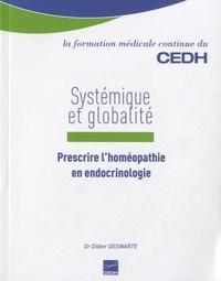 Systémique et globalité- Prescrire l'homéopathie en endocrinologie - Didier Deswarte pdf epub