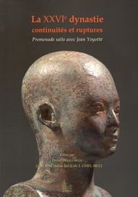 Didier Devauchelle - La XXVIe dynastie : continuités et ruptures - Promenade saïte avec Jean Yoyotte.