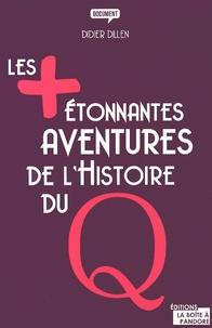 Didier Dillen - Les plus étonnantes aventures de l'Histoire du Q.