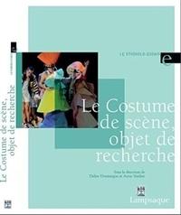 Le costume de scène, objet de recherche - Didier Doumergue |