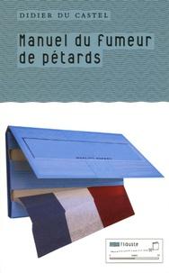 Didier Du Castel - Le manuel du fumeur de pétards.