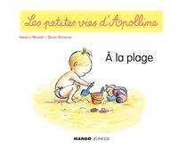 Didier Dufresne et Armelle Modéré - Apolline - À la plage - Les petites vies d'Apolline.
