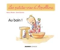 Didier Dufresne et Armelle Modéré - Apolline - Au bain ! - Les petites vies d'Apolline.