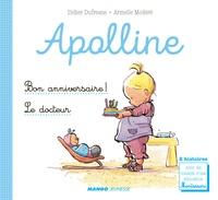 Didier Dufresne et Armelle Modéré - Apolline  : Bon anniversaire ! ; Le docteur.