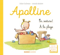 Didier Dufresne et Armelle Modéré - Apolline  : En voiture ! ; A la plage.