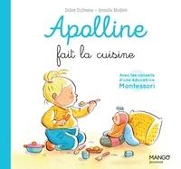 Didier Dufresne et Sophie Cazenave Chevalier - Apolline fait la cuisine - Avec les conseils d'une éducatrice Montessori.