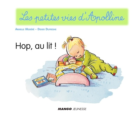Apolline - Hop, au lit !. Les petites vies d'Apolline