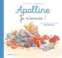 Didier Dufresne et Armelle Modéré - Apolline  : Je m'ennuie !.