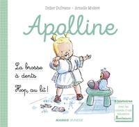 Didier Dufresne et Laëtitia Ganglion Bigorda - Apolline - La brosse à dents / Hop, au lit ! - 2 histoires avec les conseils d'une éducatrice Montessori.