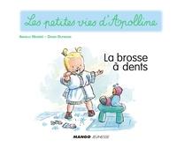 Didier Dufresne et Armelle Modéré - Apolline - La brosse à dents - Les petites vies d'Apolline.