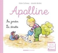 Didier Dufresne et Laëtitia Ganglion Bigorda - Apolline - La dînette / Au jardin - 2 histoires avec les conseils d'une éducatrice Montessori.