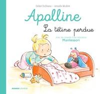 Didier Dufresne et Armelle Modéré - Apolline  : La tétine perdue.