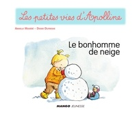 Didier Dufresne et Armelle Modéré - Apolline - Le bonhomme de neige - Les petites vies d'Apolline.