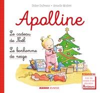 Didier Dufresne et Armelle Modéré - Apolline  : Le cadeau de Noël ; Le bonhomme de neige.