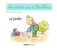 Didier Dufresne et Armelle Modéré - Apolline - Le jardin - Les petites vies d'Apolline.