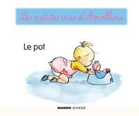 Didier Dufresne et Armelle Modéré - Apolline - Le pot - Les petites vies d'Apolline.