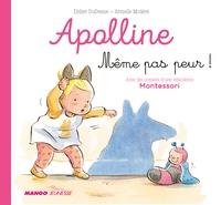 Didier Dufresne et Armelle Modéré - Apolline  : Même pas peur !.