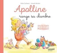 Didier Dufresne et Sophie Cazenave Chevalier - Apolline range sa chambre - Avec les conseils d'une éducatrice Montessori.