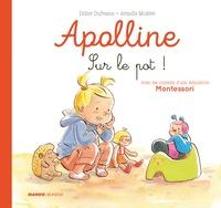 Didier Dufresne et Armelle Modéré - Apolline  : Sur le pot !.