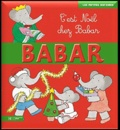 Didier Dufresne et Jean de Brunhoff - Babar  : C'est Noël chez Babar.