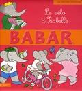 Didier Dufresne et Jean-Claude Gibert - Babar Tome 11 : Le vélo d'Isabelle.