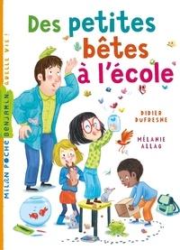 Mélanie Allag et Didier Dufresne - Des petites bêtes à l'école.