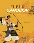 Didier Dufresne et Bruno Pilorget - Fubuki samouraï.