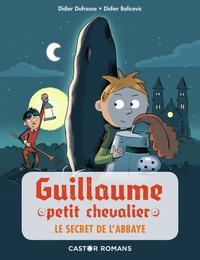 Didier Dufresne et Didier Balicevic - Guillaume petit chevalier  : Le secret de l'abbaye.