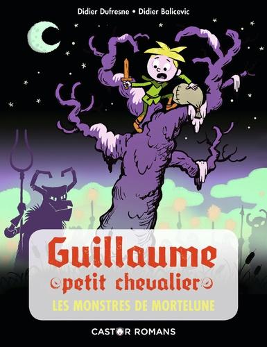 Didier Dufresne et Didier Balicevic - Guillaume petit chevalier  : Les Monstres de Mortelune.
