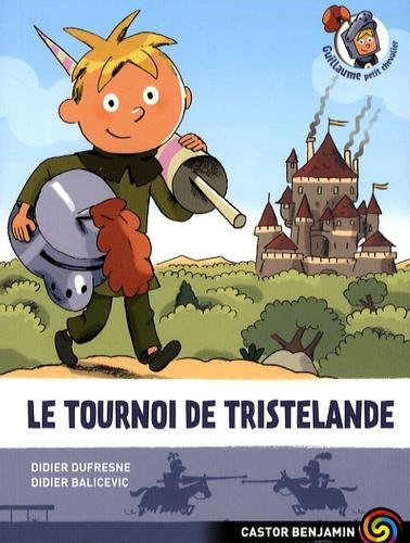 Didier Dufresne - Guillaume petit chevalier Tome 1 : Le tournoi de Tristelande.