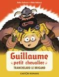 Didier Dufresne et Didier Balicevic - Guillaume petit chevalier Tome 2 : Tranchelard le brigand.