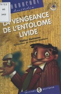 Didier Dufresne - La vengeance de l'entolome livide.