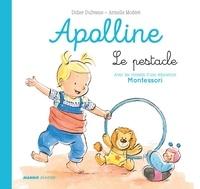Didier Dufresne et Sophie Cazenave Chevalier - Le pestacle - Avec les conseils d'une éducatrice Montessori.