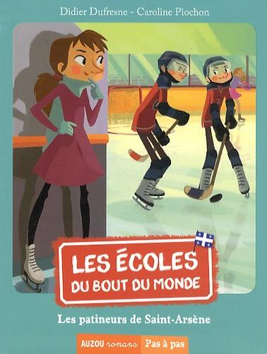 Didier Dufresne - Les écoles du bout du monde  : Les patineurs de Saint-Arsène.
