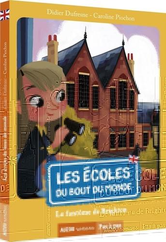 Didier Dufresne et Caroline Piochon - Les écoles du bout du monde Tome 3 : Le fantôme de Brighton.